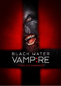 The Black Water Vampire ���ͧ��͹ �ѹ�������